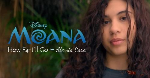 Lirik How Far I'll Go Alessia Cara OST Disney