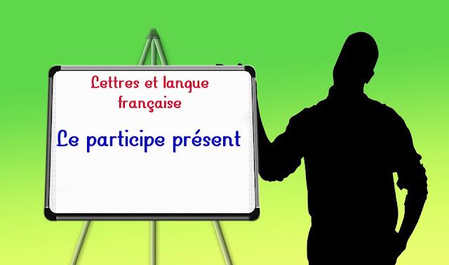Définition et emploi du participe présent