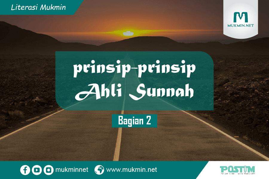 Prinsip-Prinsip Ahlus Sunnah (Bagian 2)