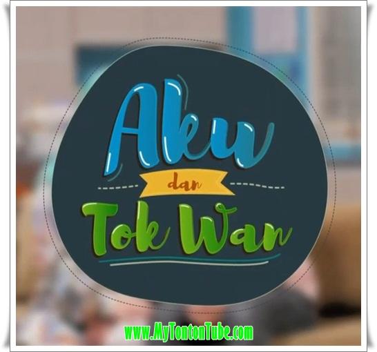 Sitcom Aku Dan Tok Wan (2016) Astro - Full Episode