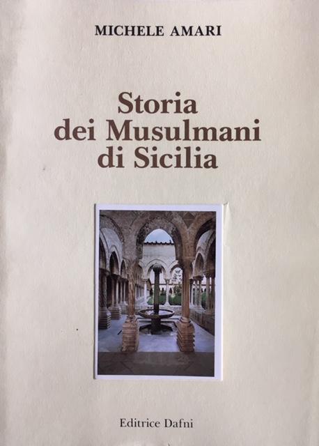 Michele Amari - Vol 7. Storia dei Musulmani di Sicilia. Anno 1991. Editrice Dafni