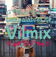 Las palabras de vilmix