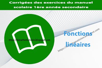 Fonctions linéaires - Corrigées des exercices du manuel scolaire - 1ère année secondaire