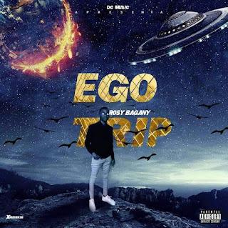 Rosy Bagany - Ego Trip (Prod. by Masta Py)