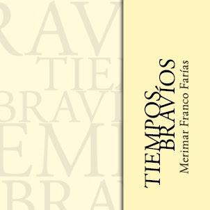 """Libro: """"Tiempos bravíos"""" de Merimar Franco Farías"""