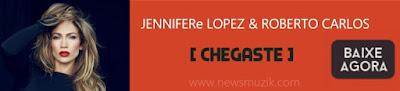 http://www.newsmuzik.com/2016/12/jennifer-lopez-roberto-carlos.html