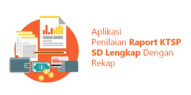 Aplikasi Penilaian Raport KTSP SD Lengkap Dengan Rekap Microsoft Excel