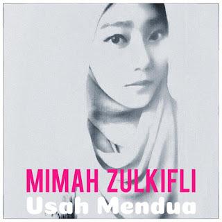 Mimah Zulkifli - Usah Mendua MP3
