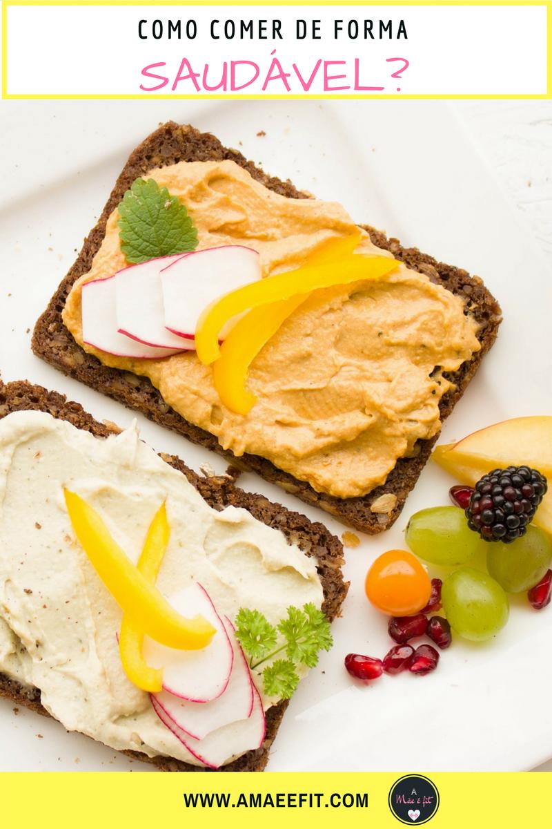 Como Comer de Forma Saudável? - www.amaeefit.com - alimentação saudável comida, dicas, dicas para emagrecer