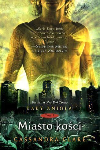 """""""Dary Anioła"""" Cassandra Clare (Miasto Kości, Miasto Popiołów, Miasto Szkła)"""