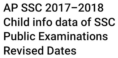 AP SSC Child Info 2018 Revised schedule dates announced