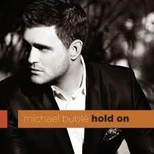 Michael Buble Hold On Lyrics