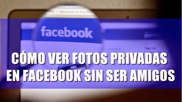 Ver fotos privadas Facebook