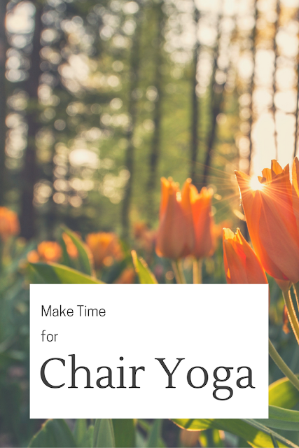 Make Time for Chair Yoga