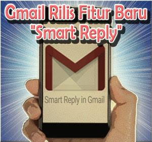 """Mudahkan Pengguna Android dan iOS Balas Email, Gmail Hadirkan Fitur """"Smart Reply"""""""