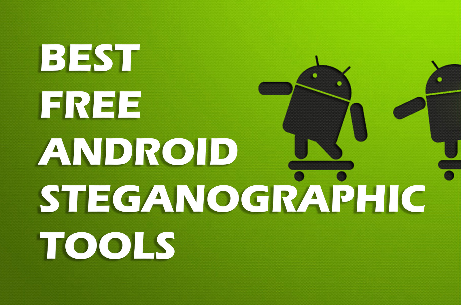 Best Free Steganographic Tools For Android