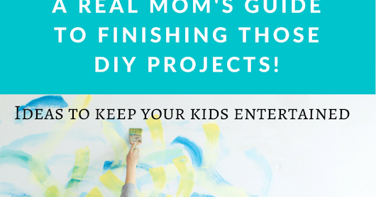 Keep Kids Entertained During Your DIY Projects