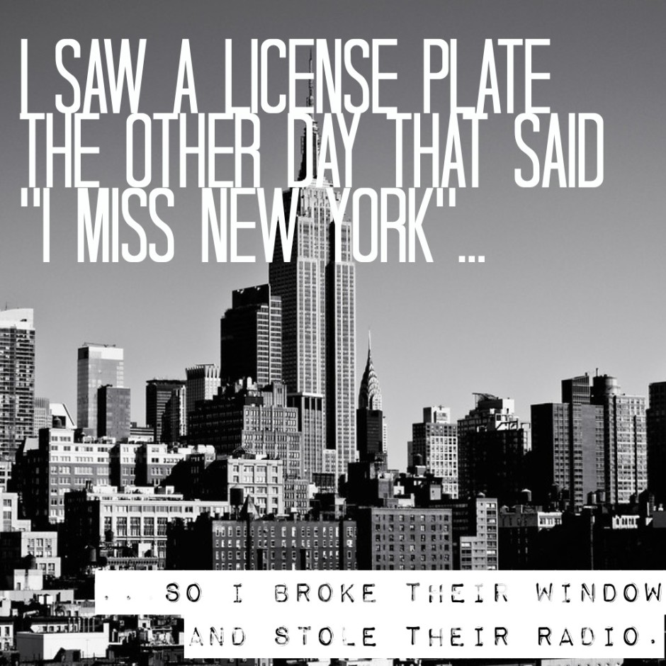 image result for best quote New York i saw a bumper sticker
