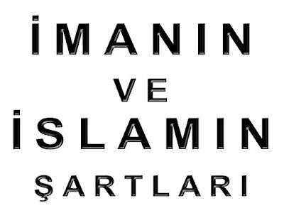 İmanın ve İslamın Şartları Nedir