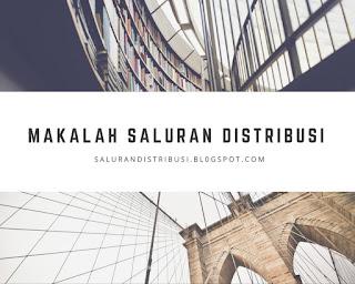 Kumpulan makalah saluran distribusi