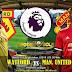 Agen Bola Terpercaya - Prediksi Watford VS Manchester United 15 September 2018