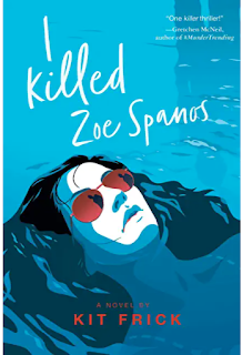 Book Review and GIVEAWAY: I Killed Zoe Spanos, by Kit Frick {ends 9/2}