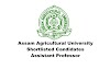 Shortlisted Candidates List- Assam Agricultural University - Post of Assistant Professor(Mathematics & English)