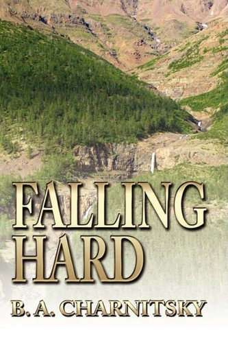 Falling Hard by B. A. Charnitsky