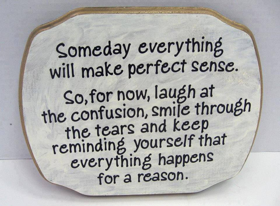 Amazing Pics, Quotes And Fun: Someday Everything Will Make