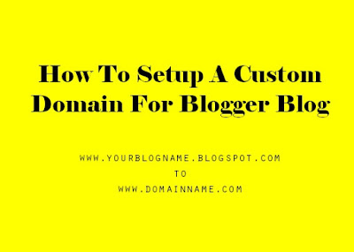 How To Setup A Custom Domain For Blogger Blog