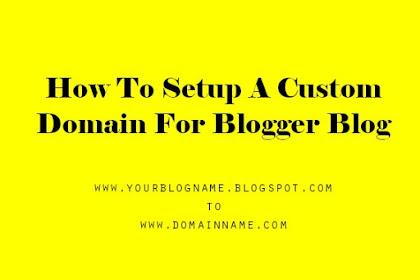 How To Setup A Custom Domain For Blogger Blog