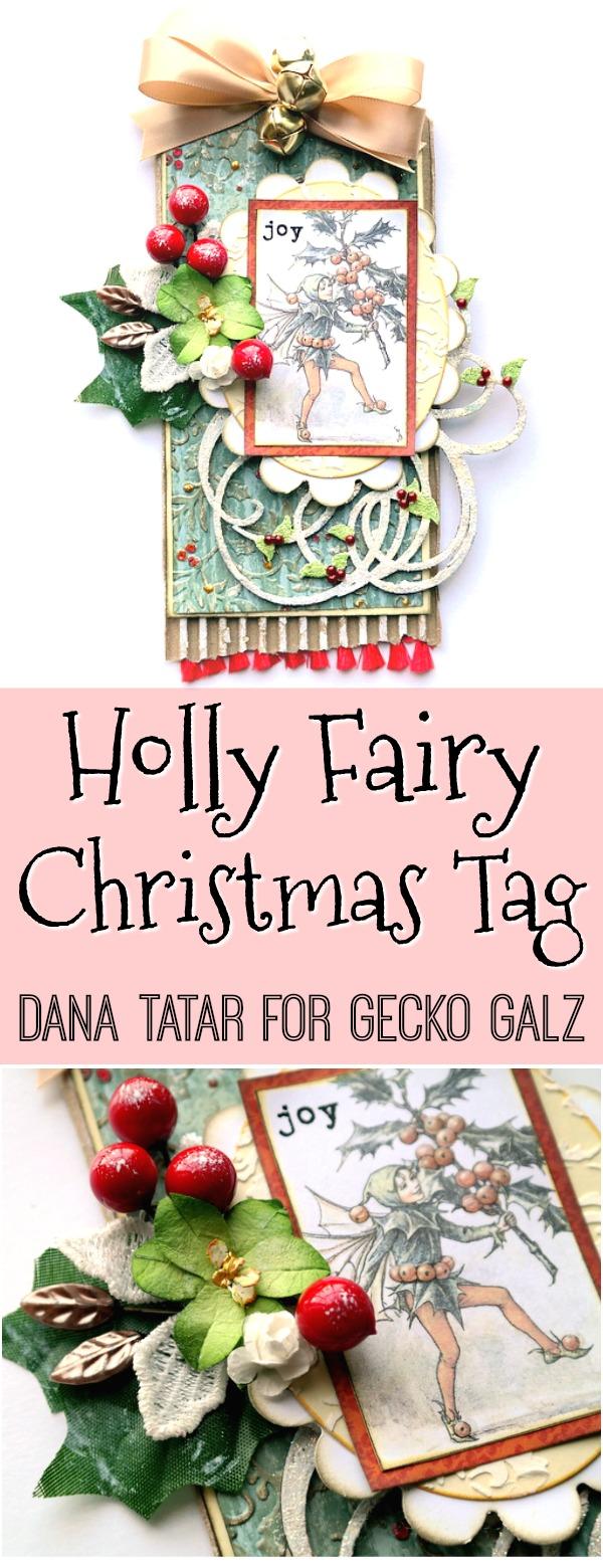 Holly Fairy Mixed Media Christmas Tag Tutorial by Dana Tatar for Gecko Galz