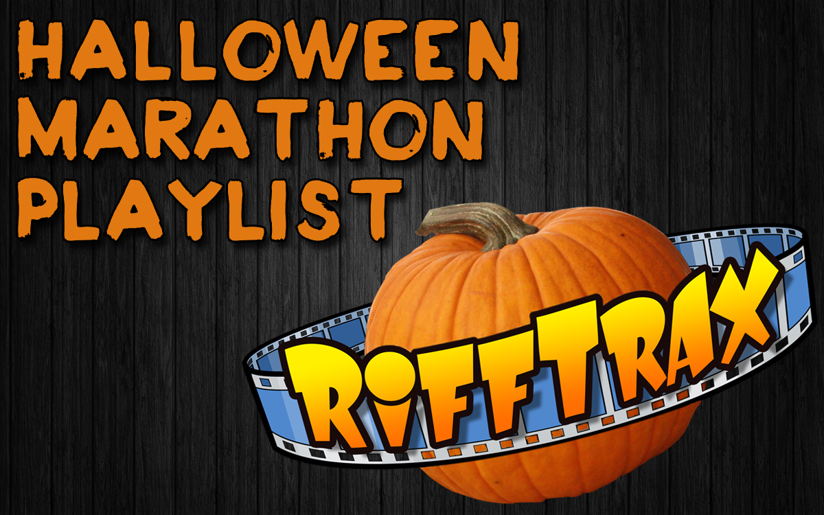 peanut butter and awesome: rifftrax halloween marathon playlist