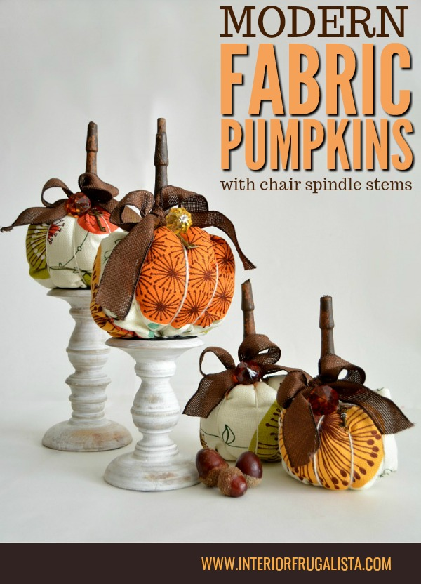 Modern Fabric Pumpkins With Antique Chair Spindle Stems