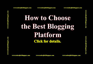 How to Choose the Best Blogging Platform-learn and earn