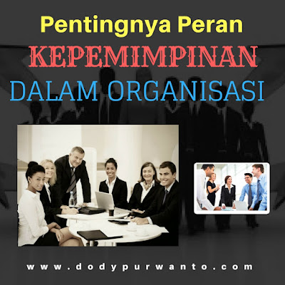 Pentingnya Peran Kepemimpinan Dalam Organisasi