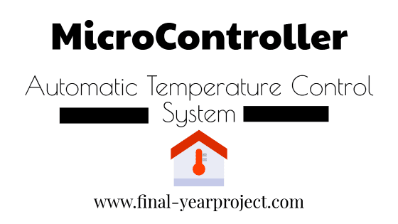 An Automatic Temperature Control System Using 8051 Microcontroller