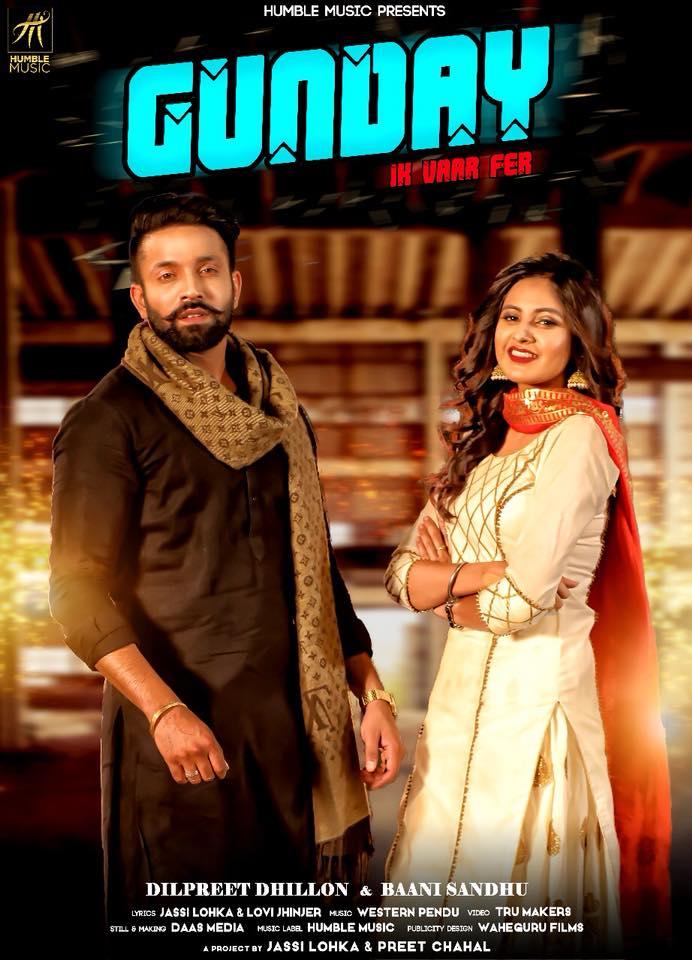 Gunday - Ik Vaar Fer - Dilpreet Dhillon Ft Baani Sandhu