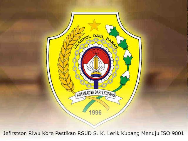 Jefirstson Riwu Kore Pastikan RSUD S. K. Lerik Kupang Menuju ISO 9001