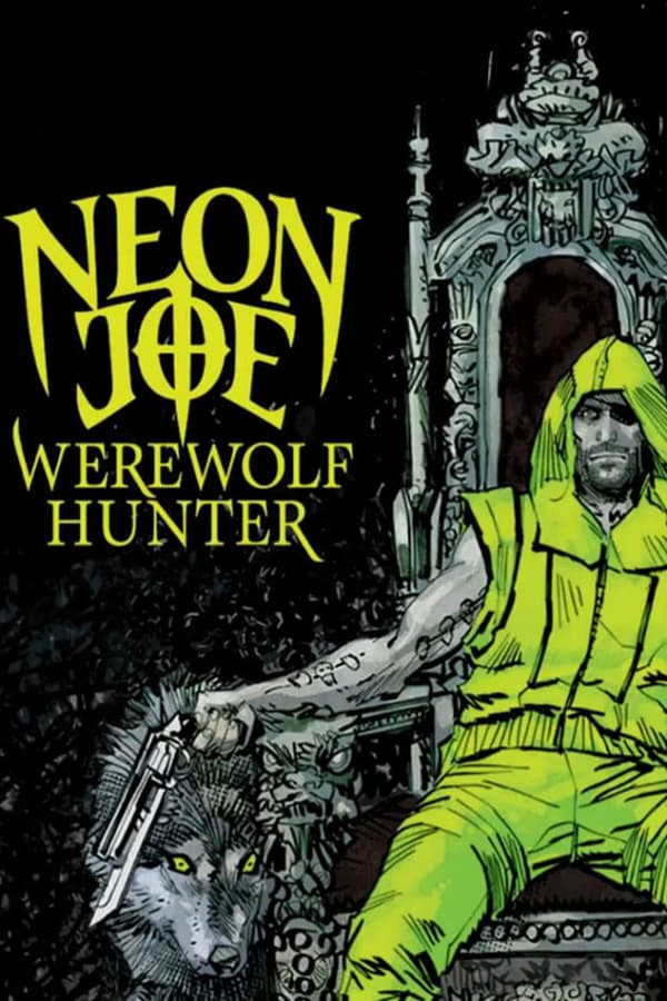 Neon Joe, Werewolf Hunter (TV Series 2015)