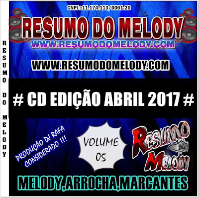 CD RESUMO DO MELODY - ABRIL 2017 ( MELODY,ARROCHA E MARCANTES )