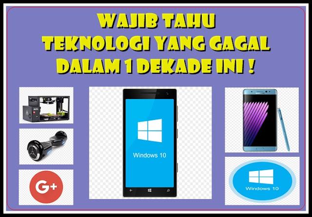 Wajib Tahu Teknologi yang Gagal Dalam 1 Dekade Ini !