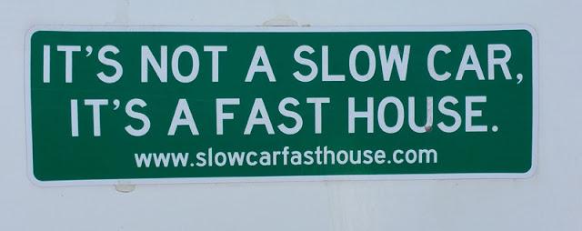slowcarfasthouse