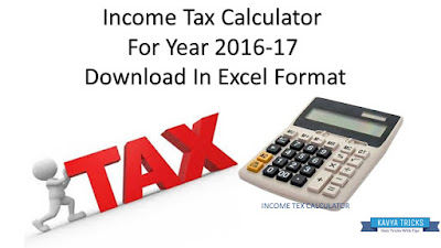 Income Tax Calculator For Year 2016-17 Download In Excel Format 1