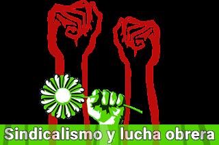 Sindicalismo, lucha obrera, la lucha del poder sindical