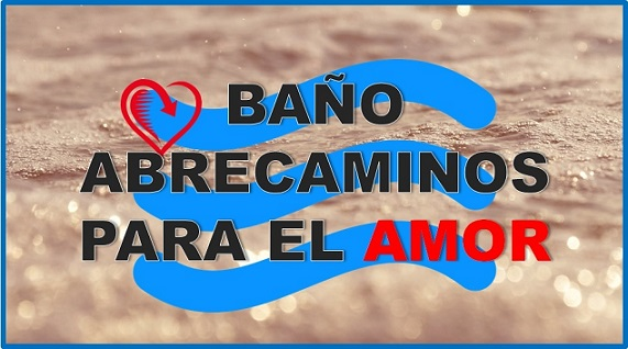 Baño Abrecaminos para el Amor ❤ - AbreCaminos