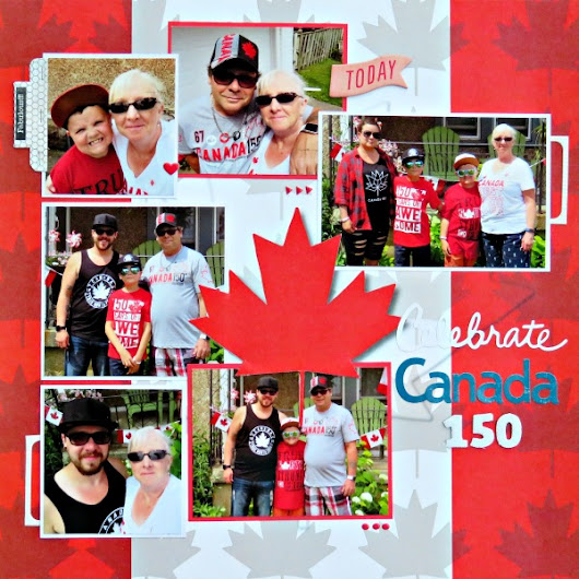 Celebrate Canada 150 - Lasting Memories Layout Challenges DT Reveal