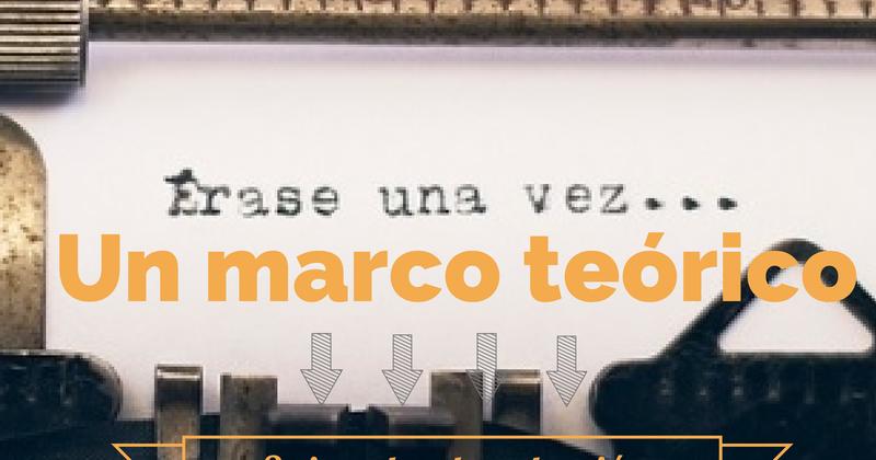 3 ejemplos de redacción de Marco Teórico para la Tesis - Tesis: cómo ...