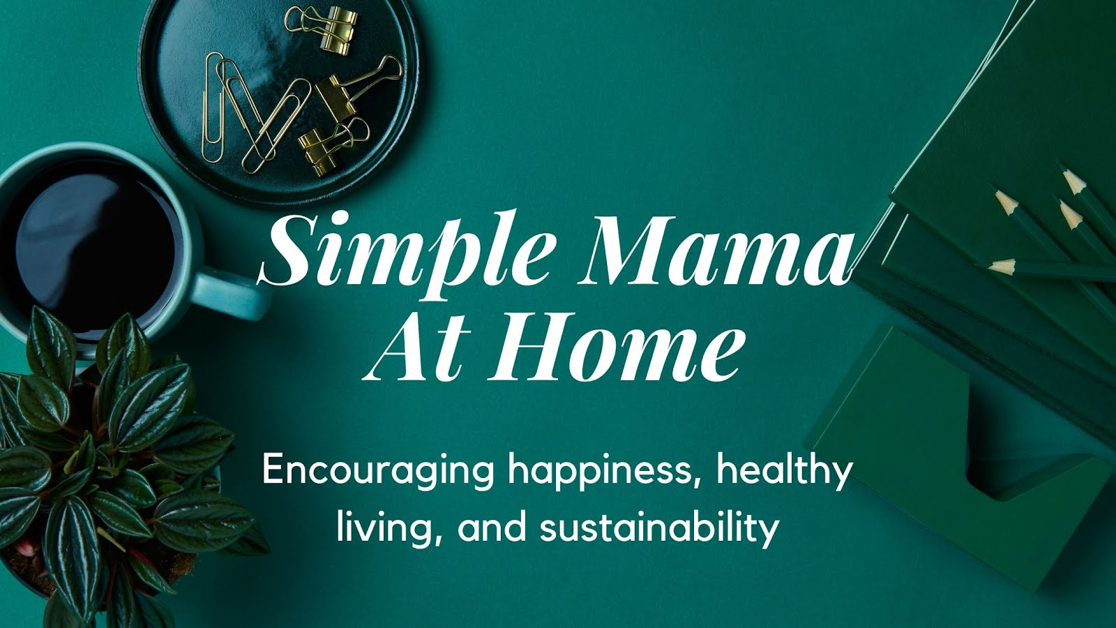 Simple Mama at Home