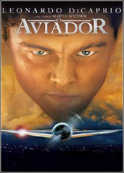 2567 - Filme O Aviador - Dublado Legendado